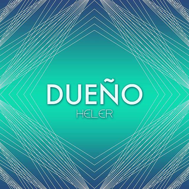 """El nuevo sencillo de Heler """"Dueño"""" ¡DISPONIBLE EN TODAS LAS PLATAFORMAS! smarturl.it/helerdueno"""