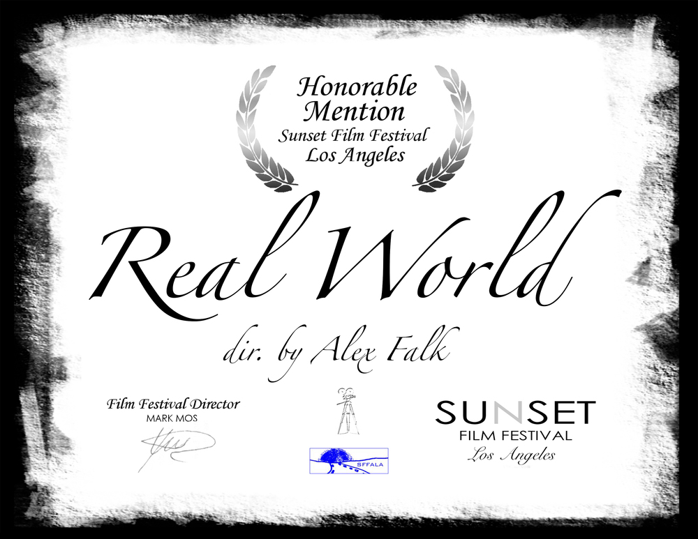 Real World-Shown at the Sunset Film Festival LA