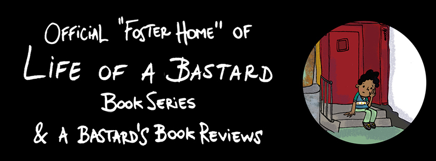 Offical Foster Home of Life of a Bastard Book Series  & A Bastard's Indie Book Reviews