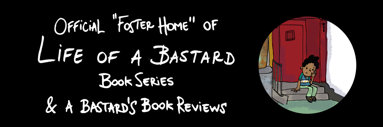 Official Foster Home of Life of a Bastard Book Series  & A Bastard's Indie Book Reviews