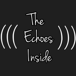 The Echoes Inside @theechoesinside