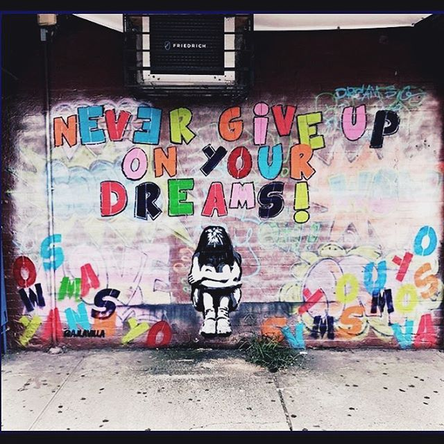 "❤️ this! . . . Repost:  @bkstreetart ""Never give up on your dreams"" @ajlavilla"