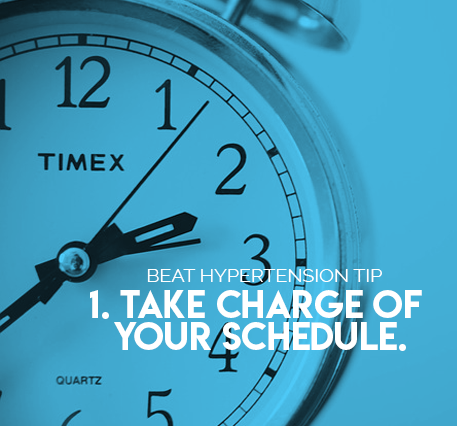 1. Take charge of your schedule.