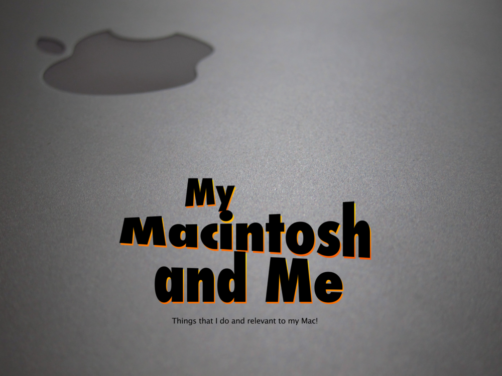 My Macintosh and Me