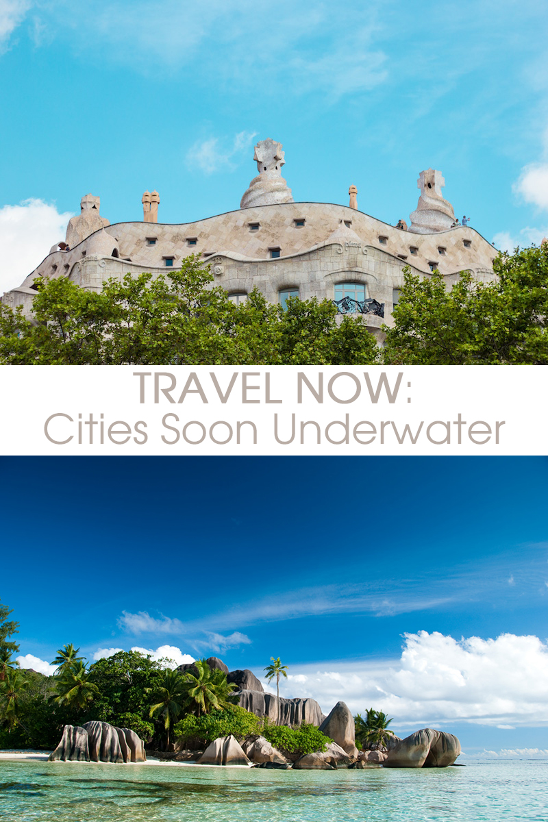 travel now, cities soon underwater