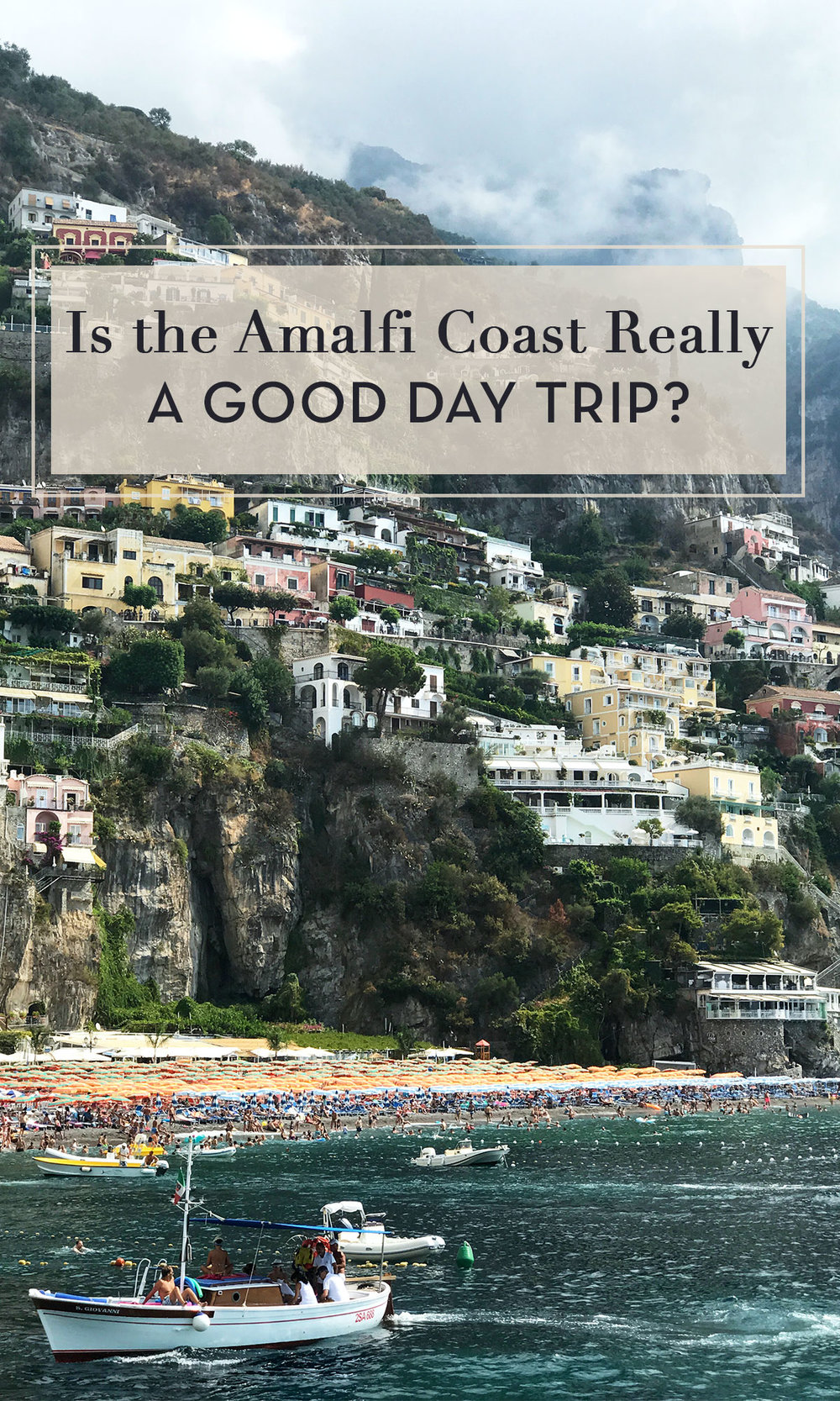 Should You Go to the Amalfi Coast for a Day Trip?