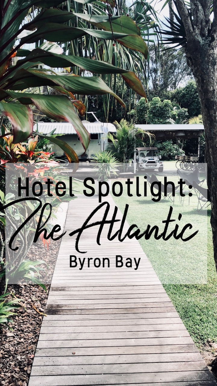 Hotel Spotlight The Atlantic Byron Bay