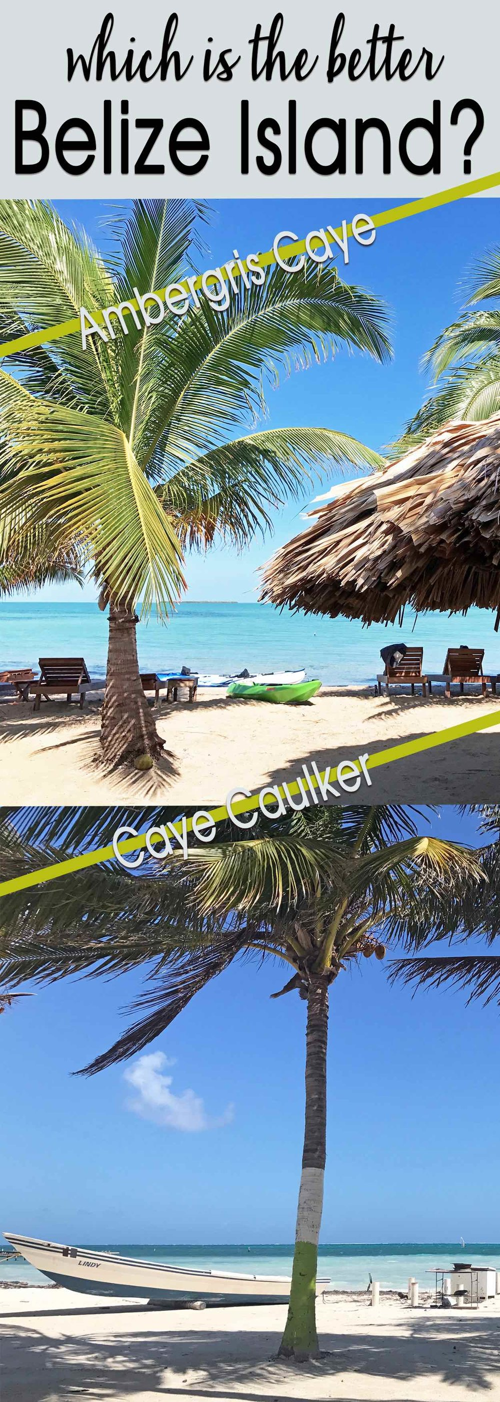 Ambergris Caye vs Caulker Caulker | Which Belize island is better?