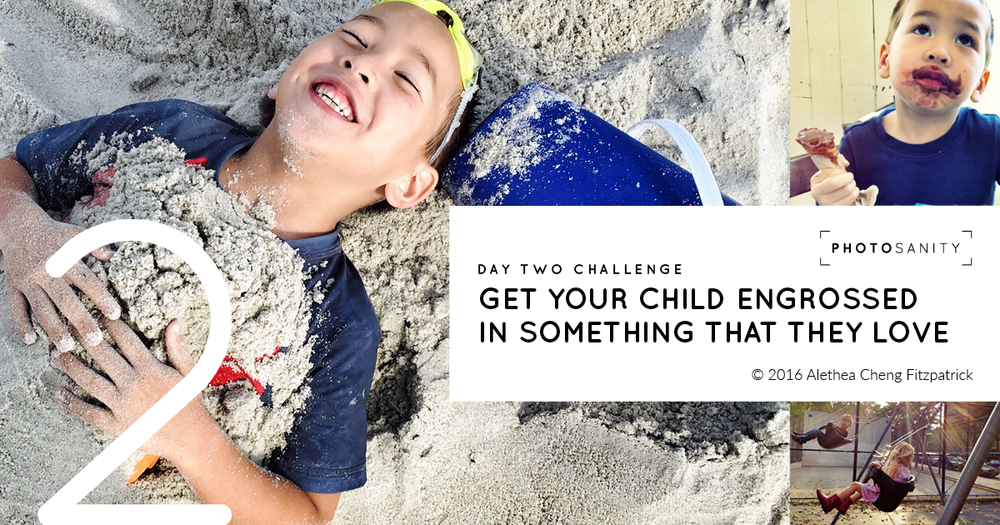 Get your child engrossed in something that they love - Photosanity day two challenge