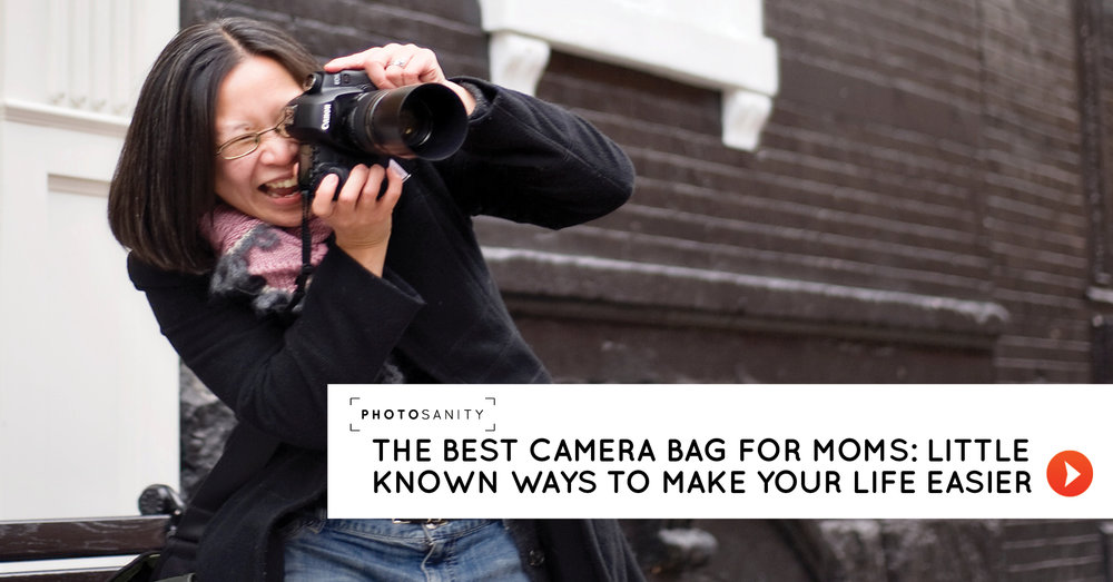 The best camera bag for moms: little known ways to make your life easier