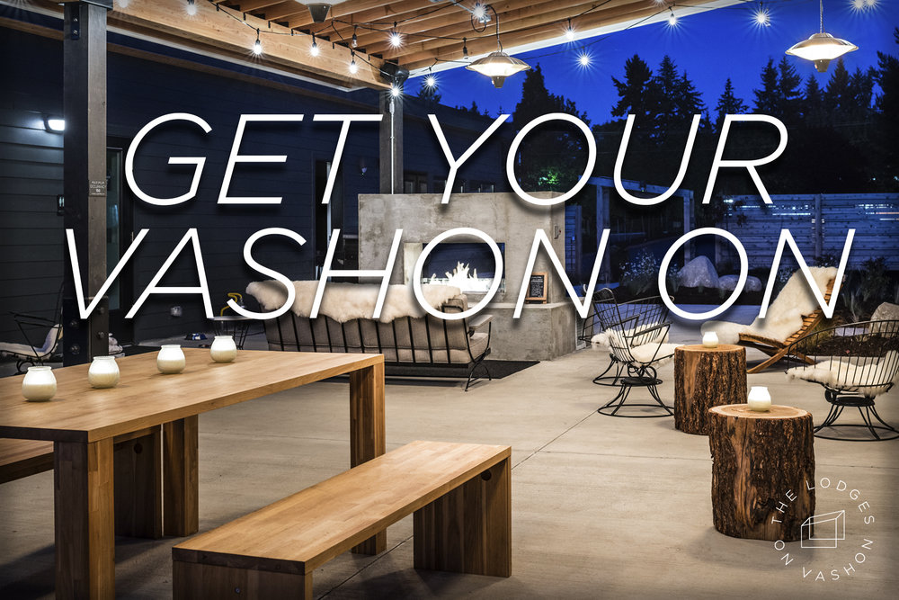 I created this tagline for the luxe, ultra-modern Lodges on Vashon — inviting people to experience the joy of a Vashon Island escape.
