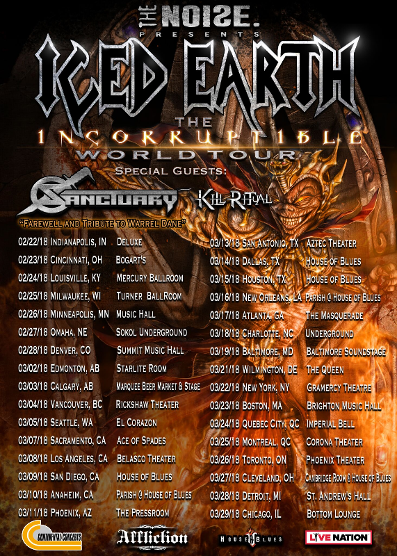 """Following the unfortunate loss of one of metal's most revered vocalists, WARREL DANE (Sanctuary, Nevermore), prior to  SANCTUARY 's upcoming dates supporting Iced Earth  across North America, the band has announced the tour will go forth as planned. The shows will act as a farewell tour in tribute to the life and memory of DANE  with guest vocals for  SANCTUARY to be performed by Joseph Michael (Witherfall).   SANCTUARY  guitarist Lenny Rutledge comments: """" Sanctuary has decided to continue on with the Iced Earth tour to pay tribute to our brother Warrel Dane. We have enlisted the help of our friend Joseph Michael from Witherfall. The set will consist of many old and some newer songs performed with the utmost respect and quality to honor our friend. Please join us in this farewell as we celebrate Warrel's musical legacy with Sanctuary. We look forward to sharing this tribute with all of you. """"  A full list of dates can be found as follows: 2/22 Indianapolis, IN - Deluxe #  2/23 CIncinnati, OH - Bogarts #  2/24 Louisville, KY - Mercury Ballroom #  2/25 Milwaukee, WI - Turner Ballroom #  2/26 Minneapolis, MN - Music Hall #  2/27 Omaha, NE - Sokol Underground #  2/28 Denver, CO - Summit Music Hall #  3/2 Edmonton, AB - Starlite Room #  3/3 Calgary, AB - Marquee Beer Market & Stage #  3/4 Vancouver, BC - Rickshaw Theater #  3/5 Seattle, WA - El Corazon #  3/7 Sacramento, CA - Ace of Spades #  3/8 Los Angeles, CA - Belasco Theater #  3/9 San Diego, CA - House of Blues #  3/10 Anaheim, CA - Parish @ House of Blues #  3/11 Phoenix, AZ - The Pressroom #  3/13 San Antonio, TX - Aztec Theatre #  3/14 Dallas, TX - House of Blues #  3/15 Houston, TX - House of Blues #  3/16 New Orleans, LA - Parish @ House of Blues #  3/17 Atlanta, GA - The Masquerade #  3/18 Charlotte, NC - Underground #  3/19 Baltimore, MD - Baltimore Soundstage #  3/21 Wilmington, DE - The Queen #  3/22 New York, NY - Gramercy Theatre #  3/23 Boston, MA - Brighton Music Hall #  3/24 Quebec City, QC - Imperia"""