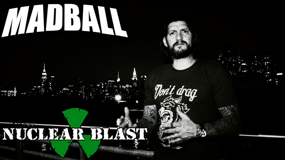 "Only two weeks until NYHC kings  MADBALL  will unleash their upcoming new album   For The Cause  via  Nuclear Blast . Today, Freddy discusses how bad times produce good music. Watch the video here: https://youtu.be/3ayIAc5FHyk     For The Cause   is now available for pre-order in various formats:  nblast.de/MadballForTheCause  Pre-order the album digitally to receive  ""Old Fashioned""  instantly!   For The Cause - track listing:  01. Smile Now Pay Later 02. Rev Up (feat. Sick Jacken) 03. Freight Train 04. Tempest 05. Old Fashioned 06. Evil Ways (feat. Ice-T) 07. Lone Wolf 08. Damaged Goods 09. The Fog (feat. Tim Timebomb & Steve Whale) 10. Es Tu Vida 11. For You 12. For The Cause  Bonus Track (CD & LP only):  13. Confessions  The record was mixed and mastered by renowned producer  Tue Madsen  at  Antfarm Studios  in  Denmark . It was co-produced by  Tim Armstrong  ( RANCID ), who is also featured on the album.   MADBALL  recently released the   Family Biz   split 7"" vinyl single with  WISDOM OF CHAINS , featuring an early version of the upcoming album's title track. Order it  here !   MADBALL Live  6/15/2018  With Full Force - Ferropolis D 6/17/2018  Palác Akropolis - Prague CZ (w/ HATEBREED) 6/19/2018  Stone im Ratinger Hof - Dusseldorf D 6/20/2018  Baroeg - Rotterdam NL 6/21/2018  Graspop Metal Meeting - Dessel B 6/23/2018  Hellfest - Clisson F 6/30/2018 Download Festival - Madrid E 7/07/2018 Roskilde Festival - Roskilde DK 7/11/2018  Form Space - Cluj-Napoca R O(w/ CROWBAR) 7/12/2018  Rock Maraton - Dunaújváros H 7/13/2018  Exit Festival - Novi Sad SRB 7/14/2018  Uljanik - Pula HR 7/15/2018  Rock Town - Cordenons I 8/03/2018  M.A.U. Club - Rostock D 8/04/2018  Wacken Open Air - Wacken D 8/05/2018  Café Central - Weinheim D 8/06/2018  Club Vaudeville - Lindau D 8/11/2018  Urban Rock - Brno CZ 8/24/2018  Burgerweeshuis - Deventer NL 8/25/2018  Reload Festival - Sulingen D 8/26/2018  Z-Bau - Nuremberg D 8/27/2018  Arena - Vienna A 8/28/2018  Collosseum - Kosice SK 8/29/2018  Proxima - Warsaw PL 8/30/2018  Spirit Festiva - lNiedergörsdorf D 8/31/2018  Pell-Mell Festival - Obererbach D"