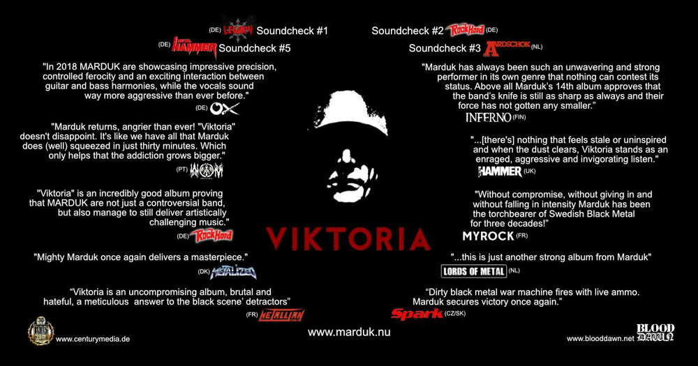 "MARDUK 's new studio album "" Viktoria "" is out now via  CENTURY MEDIA RECORDS.  Get it in the format of your choice here  https://marduk.lnk.to/VIKTORIA .  To further celebrate the release,  MARDUK  have  revealed a brand-new video for the album's title track, check it out here or streaming below:  https://youtu.be/3V1I9XyB4-E    ""Viktoria"" Track Listing   1. Werwolf (2:02)  2. June 44 (3:49)  3. Equestrian Bloodlust (2:51)  4. Tiger I (4:12)  5. Narva (4:31)  6. The Last Fallen (4:25)  7. Viktoria (3:06)  8. The Devil's Song (3:46)  9. Silent Night (4:12)     MARDUK line-up:  Mortuus – vocals Morgan – guitars Devo – bass Fredrik - drums   MARDUK online:   https://www.facebook.com/Mardukofficial   http://marduk.nu/"