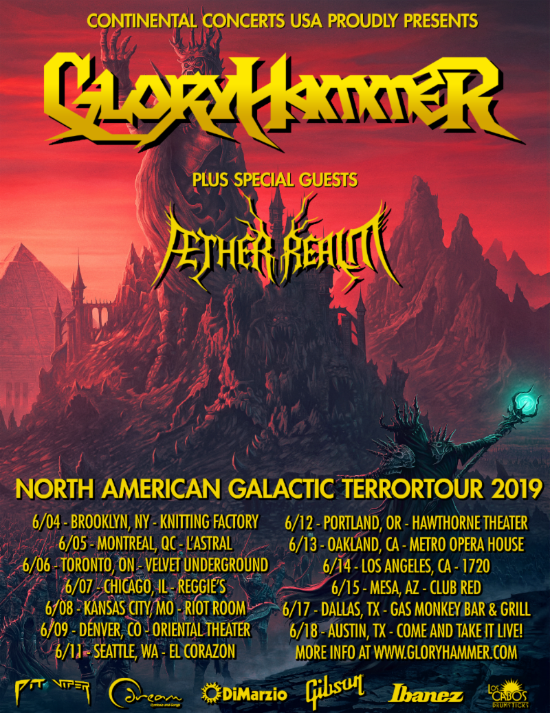 "Mighty warriors of the galaxy,  GLORYHAMMER , are about to return from another epic quest, and they come bearing their new album,   Legends From Beyond The Galactic Terrorvortex  , due out late spring 2019 via Napalm Records! The galaxy waits in fear for the return of Angus McFife XIII, who fought the greatest battle the galaxy has ever heard of, against the evil sorcerer Zargothrax. All hope of the Kingdom of Fife lies in the strong arms and the infinite wisdom of their young prince.  In conjunction with the release of the upcoming new album,  GLORYHAMMER  will head out on a North American headline tour in late spring, featuring support from  Aether Realm ! The tour will kick off in Brooklyn, NY at the Knitting Factory on June 4, and will stop in several major cities, coming to an end on June 18 in Austin, TX at Come and Take it Live! See below for all confirmed tour dates.  In a band statement,  GLORYHAMMER  says,  ""Mighty Warriors of North America! We are proud to announce the beginning of the Intergalactic Terrortour! Beginning this June, we will spread the    Legends From Beyond The Galactic Terrorvortex    across the USA and Canada, joined by North Carolinian heavyweights    Aether Realm   . Are you ready to taste the power of HOOTS?""    GLORYHAMMER North American Tour Dates w/ Aether Realm:     6/04 - Brooklyn, NY @ Knitting Factory  6/05 - Montreal, QC @ L'Astral  6/06 - Toronto, ON @ Velvet Underground  6/07 - Chicago, IL @ Reggie's  6/08 - Kansas City, MO @ The Riot Room  6/09 - Denver, CO @ Oriental Theater  6/11 - Seattle, WA @ El Corazon  6/12 - Portland, OR @ Hawthorne Theatre  6/13 - Oakland, CA @ Metro Opera House  6/14 - Los Angeles, CA @ 1720  6/15 - Mesa, AZ @ Club Red  6/17 - Dallas, TX @ Gas Monkey Bar & Grill  6/18 - Austin, TX @ Come And Take It Live!  In late spring,  GLORYHAMMER 's new album,   Legends From Beyond The Galactic Terrorvortex  , will tell us the whole story of the most gigantic battle of all time. Until then, we expect to receive more parts of what will end as the best power metal album the galaxy has ever seen. Keep your eyes and ears open!  Zargothrax comments on the new album:  ""Oh wow! I know a lot of people have been waiting on this album for what seems like centuries. For the last three years we've been working non-stop on it in absolute secrecy, and now it is finally complete! We can't wait for y'all to hear it... this is the greatest power metal album of all time. HOOTS!""   Get into the right  GLORYHAMMER  mood by listening to ""Rise Of The Chaos Wizards""from their last album,   Space 1992: Rise Of the Chaos Wizards   :  https://youtu.be/YGV6bCTMM5w    Listen to GLORYHAMMER:    http://smarturl.it/Space1992    GLORYHAMMER online:    Facebook   