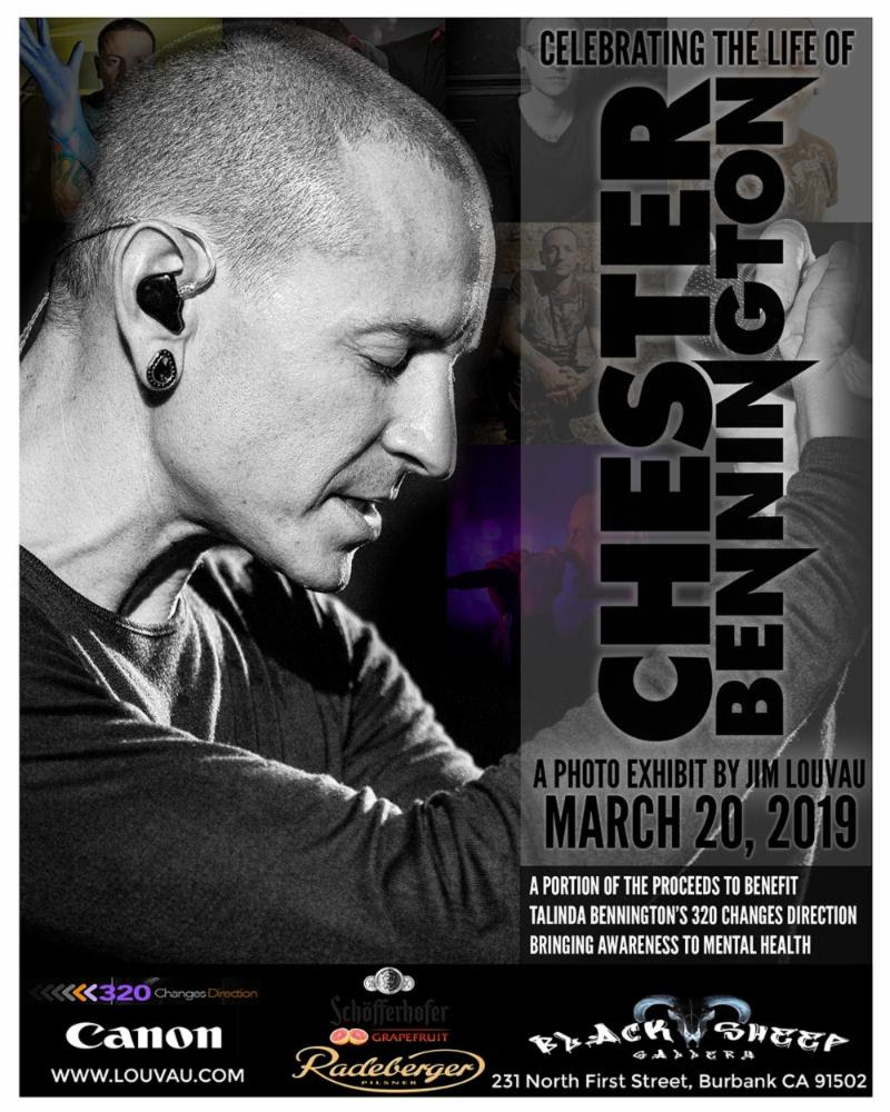 "In commemoration of the late  CHESTER BENNINGTON -- best known for being the vocalist for multi-platinum rock band  Linkin Park -a special photo exhibit will take place on  March 20 , what would have been his 43rd birthday, at The   Black Sheep Gallery  in  Burbank, CA  featuring never-before-seen photos captured by  CHESTER 's close friend and artist  JIM LOUVAU .  The event will take place from  7:00 - 10:00 PM  following a private VIP reception for family and friends from 5:00 - 7:00 PM. A limited amount of tickets for the event are on sale now for $25, with a portion of proceeds being donated to his widow, Talinda Bennington's charity for suicide prevention,  320 Changes Direction . Tickets are available for purchase here: https://www.eventbrite.com/e/celebrating-the-life-of-chester-bennington-a-photo-exhibit-by-jim-louvau-tickets-54775251251 .  ""Over the course of our 17-year friendship I was lucky enough to document the evolution of the young musician who never took himself too seriously to the family man and philanthropist he developed into,""  LOUVAU  says. ""Now it's time to honor the memory of someone who I owe a great deal of gratitude by sharing the art we created together with the world and continue to celebrate his legacy on his birthday.""   LOUVAU , who's also the vocalist of the metal band  There Is No Us , shares how the two first met and their friendship grew over the years:  ""I originally met Chester on August 15, 2000, when a previous band of mine played a show with Linkin Park at The Mason Jar. This was a few months before Linkin Park's  Hybrid Theory  was released. Linkin Park was still a developing band at the time and their booking agent requested that they open for a local act that had a good following. A few days before the show I got a call asking if we'd mind switching slots and letting Linkin Park play last because one of the guys in the band was from Phoenix and his family couldn't get to the show until later in the night. We gladly switched slots with them. That ""guy from Phoenix"" turned out to be Chester and he watched my band's set and in the middle of our show we broke a snare drum and he was the first guy coming over to help us and let us use theirs.""  ""A few months after that I was performing at a radio show and someone tapped me on the shoulder backstage, it was Chester. He told me how much he loved our show and then he invited me back to his hotel room where we partied all night and really hit it off. He was hilarious and was doing impersonations and telling jokes all throughout the night. A friendship and bond was born that day.  As his career skyrocketed we kept in touch and he was always genuinely supportive and curious to what I was up to. I eventually picked up a camera and started exploring my other passion as a photographer in 2007. Chester was the first major artist that allowed me to do a portrait shoot with him and that opened doors for me professionally. Over the course of nearly decade, we continued to work together. I photographed him in children's hospitals, charity events, concerts, and promotional work for Club Tattoo.""   CELEBRATING THE LIFE OF CHESTER BENNINGTON: A PHOTO EXHIBIT BY JIM LOUVAU    DATE:  Wednesday, March 20   TIME:  7:00 - 10:00 P.M.   LOCATION:  The Black Sheep Gallery, 231 N 1st St, Burbank, CA 91502   TICKETS (PORTION OF PROCEEDS WILL BE DONATED TO 320 CHANGES DIRECTION) :  https://www.eventbrite.com/e/celebrating-the-life-of-chester-bennington-a-photo-exhibit-by-jim-louvau-tickets-54775251251    About  320 Changes Directions:  The Campaign to Change Direction is a coalition of concerned citizens, nonprofit leaders, and leaders from the private sector who have come together to change the culture in America about mental health, mental illness, and wellness.  https://www.changedirection.org/320-changes-direction/   Find more information on  JIM LOUVAU  at:   www.louvau.com  IG:  @jimlouvau   Twitter:  @LouvauPhoto"