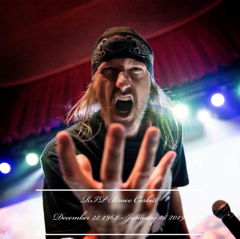 "A public memorial for former Rigor Mortis and Warbeast vocalist  BRUCE CORBITT  will be held on Saturday March 9th at the Ridglea Theater in Fort Worth, Texas.   CORBITT  passed away on January 25th following an extensive and tireless battle with esophageal cancer. He was 56 years old.  CORBITT  was diagnosed in May 2017 and kept his family, friends, and fans up to date with the many trials and tribulations of his journey through regular open and honest Facebook Live updates. A true inspiration,  CORBITT  remained hopeful and determined even in the face of some of the grimmest circumstances and maintained his courage, drive, and positive nature though his final days.  Beyond playing a pivotal rule within the thrash/speed metal scene for over thirty years,  CORBITT was a dedicated hearthealth advocate following the passing of Rigor Mortis guitarist Mike Scaccia, who died of a heart attack in 2012.  CORBITT , who himself struggled with heart disease, would go on to perform Rigor Mortis material with the band's remaining members under the moniker Wizards Of Gore in tribute to Scaccia.  CORBITT  took home the Best Documentary Rotscar Award at Housecore Horror Fest 2014 for his Rigor Mortis Documentary  Welcome To Your Funeral  which documents the band's earliest beginnings through their signing with Capitol Records in 1987 and had been working a book which will be released initially as a limited hardcore edition with all proceeds going to the support of the  CORBITT  family. Stay tuned for details.  Reads the public memorial page, ""We will come together to celebrate and remember a great man who touched the hearts of so many people in this world. We will show our love and support for his wife Jeanna, his daughter Chyna, his stepson Lyric, and  BRUCE 's amazing mother Glenda. We will celebrate in the most beautiful way possible by honoring  BRUCE 's final wishes to make his memorial just the way he wanted it. Additional details on special presentations, guest musicians, and other surprises are still being worked out. Stay tuned and You Know Damn Well!""   BRUCE CORBITT Public Memorial:   3/09/2019 Ridglea Theater - Fort Worth, TX [ info ]  Doors: 5:30 pm Memorial: 7:00 pm   Live performances requested by BRUCE:  Iron Jaw Rabid Flesh Eaters    MCs:  Debbie Sexxton of 97.1 KEGL ""Thrashin"" Alan of KNON Hardtime Radio   Eulogies by:  Scott Shelby Thrashin' Alan Casey Orr Harden Harrison   CORBITT  played what he thought would be his final show with Warbeast -- a special set at the annual  Fort Worth Weekly  Music Awards Ceremony where the band was inducted into the 2018 Fort Worth Music Hall Of Fame -- last July, at the time noting,  "" I'm really excited and thankful to the  Fort Worth Weekly  for showing us this much appreciation. I'm proud that I'm even feeling good enough right now to be able to attempt it. But I do know my limitations and I will be careful. All I know is I get to experience that feeling of being on stage again... and that's why I keep on fighting. Because good things do finally happen if you can just hang in there long enough. You know damn well!""  The performance was outstanding and  CORBITT  continued showing signs of improvement. So much so, the band had planned to release a special Warbeast EP celebrating his strength and determination. Warbeast would play another show in October as headliners of Vulgarfest 3 at the Ridglea Theater where  CORBITT  again patrolled the stage against all odds. Some weeks later however, doctors found the cancer had spread again and  CORBITT 's health went on a steady decline. In  CORBITT 's honor, Warbeast will be releasing a box set which will include audio of first live show under the name Warbeast as well as video of that final Warbeast performance. Details to be released in the weeks to come.   View a live dedication to CORBITT from Philip H. Anselmo & The Illegals during a recent show in Santiago, Chile at    THIS LOCATION   .    CORBITT's Warbeast bandmates reflect on his passing:   Scott Shelby: "" BRUCE  and I have been friends since the late '80s and were early pioneers in the Dallas/Fort Worth metal scene and later joined forces to form Warbeast.  BRUCE  and I worked together as a team, or as he would say the dynamic duo. We both had a vision and our own skills to make it work and that's how we did everything that you do in a band and it worked out great for us. Unfortunately, you don't notice all the great things in a person until they die and what my friend did for Texas metal and our scene and branching out to the rest of the world is a huge loss in itself let alone all he did for others in need; doing many benefit gigs for various people... everything he and we did was done in a big style with flawless production! I could go on and on but all our peers in the business know what I'm talking about. There is a huge hole in my life, in our scene, and in the metal industry. He was a great man. I miss you,  BRUCE . We had so much unfinished business. Rest in Beast.""  Joey ""Blue"" Gonzalez: "" BRUCE CORBITT  was my bandmate one of my best friends. I wouldn't be where I am today without his help and guidance. He will always be with me on and off stage. We all will continue to share the music he created so the world will never forget.  CORBITT  Forever.""  Drew Shoup: ""I was 17 years old and it was 2012. I was still in high school at a small ski resort town in Colorado called Crested Butte. There was absolutely no metal there and when Down/Warbeast came to Denver (which was five hours away) I knew I had to go. I hadn't ever seen either band; I just knew of them through following Housecore. That was the night that completely changed my life. After experiencing it I knew that THAT was what I wanted to do. Warbeast was so high energy and instantly became my favorite band. I was obsessed. Fast forward two years later and they had lost their guitar player. This was my chance. I moved all the way from Colorado down to DFW just to try out and join this band. It was so surreal jamming along with these dudes that I idolized (and still do). BRUCE  brought in a 19-year-old kid and pretty much a complete stranger to join his band. I know he had so many other choices in this town that he could've picked but he gave me a chance and had faith in me.  BRUCE  made me feel so welcome in the Dallas scene and made me feel like a part of a family. He truly cared about people and he was a great man. He was always doing benefit shows in the scene and always involved. Watching him struggle and suffer in pain was the worst thing I've experienced yet. Nobody deserves to go through that. Especially someone like  BRUCE . Playing alongside him and working with him was absolutely surreal and a dream come true. He was such a great bandmate, brother, father, son, singer, friend, and person in general. I would do anything to play one more show with him. I feel for his wife Jeanna, his daughter Chyna, and his stepson Lyric. BRUCE  is immortal now through his music in Warbeast and Rigor Mortis. He will be missed by everyone. Rest In Peace, Batman.""  Warbeast released their  Enter The Arena  full-length in 2017 Housecore Records. The record -- which featured Corbitt and Shelby alongside then-new-members guitarist Drew Shoup and bassist Lyric Ferchaud -- was recorded at Philip H. Anselmo's Nodferatu's Lair, mixed by Mike Thompson at the Riff Factory, and mastered by Lee Russell. For physical orders go to  THIS LOCATION . For digital orders and to stream the record in full, go  HERE .   http://www.facebook.com/Warbeast1    http://www.instagram.com/warbeast_official    http://www.thehousecorerecords.com   http://www.thehousecorestore.com   http://www.facebook.com/housecorerecords"
