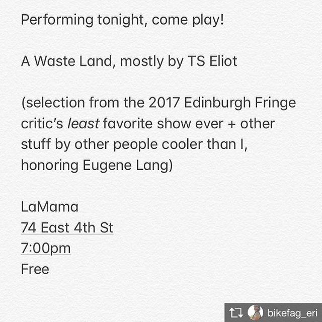 TONIGHT! Our wonderful Eri Borlaug is bringing A Waste Land to La MaMa... for FREE!! 💥✨ #Repost from @bikefag_eri I ❤️ @lamamaetc with all my ❤️