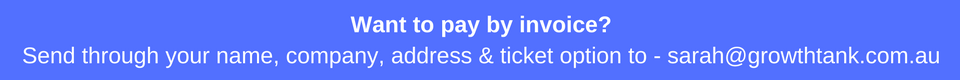 Want to pay on invoice-Send through your name, company, address & ticket option to - sarah@growthtank.com.au.png
