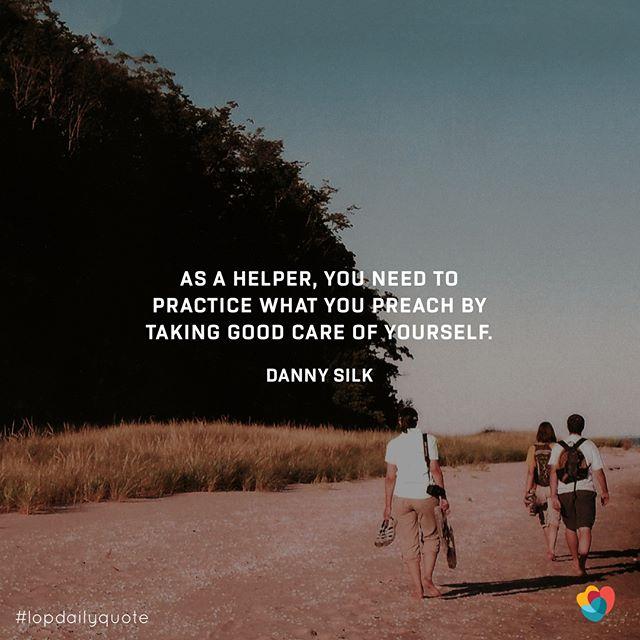 Remember good care of yourself too! —— #lopdailyquote #lovingonpurpose #lifeacademy #leadership101 #peoplehelpingpeople