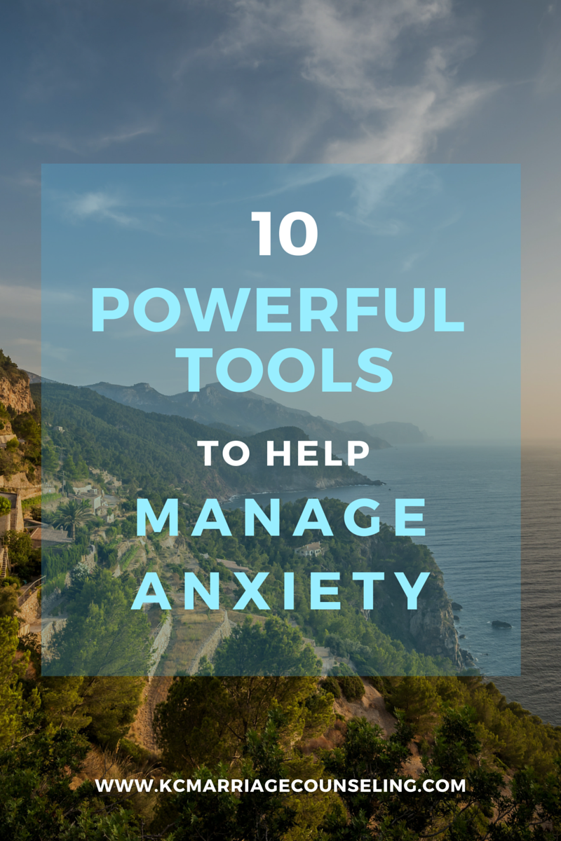 10-powerful-tools-to-manage-anxiety-kansas-city-marriage-counseling.png