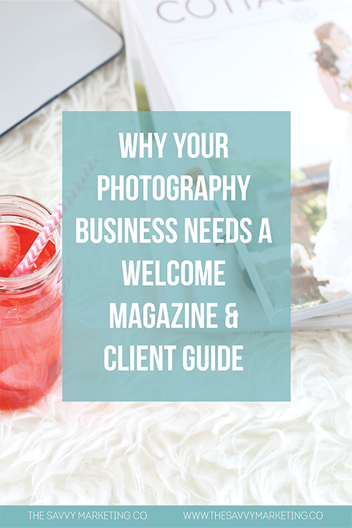 Pinterest Why Your Photography Business Needs a Welcome Magazine Blog.png