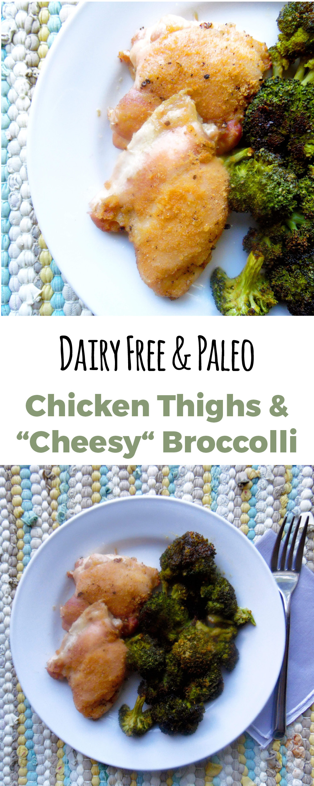 Week night meal for the whole family. Cheesy, dairy free broccoli and oven roasted chicken thighs. Sheet pan cooked and done in thirty minutes. #paleo #dairyfree