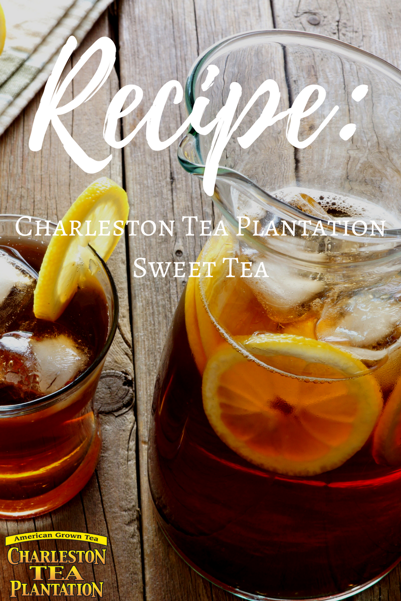 Charleston Tea Plantation Sweet Tea Recipe