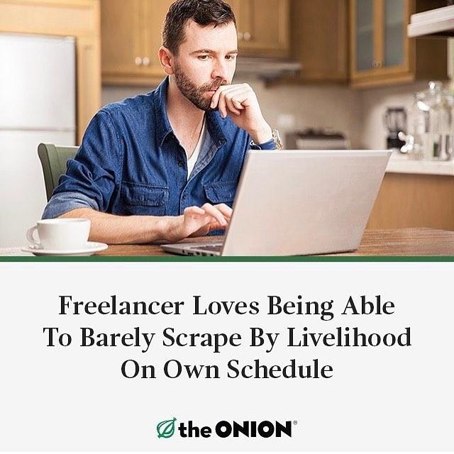 @theonion nailed it with this one. Happy Tuesday friends! #freelancelife #workhardforthemoney #ᴀᴅᴜʟᴛɪɴɢsᴜᴄᴋs