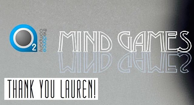 Our company would like to send a big shoutout to @lauren_m_ritchie! Lauren was once an O2 company member and we are so grateful for her continuous generosity and support. Thank you for your help behind the scenes creating our amazing MIND GAMES poster. We couldn't do it without you 😘 @hernameisbanks #o2dance #dancer #thankyou #mindgames