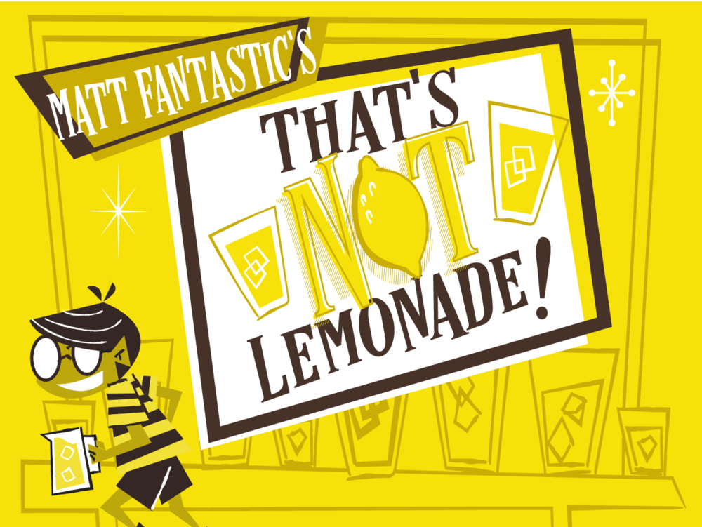 That's Not Lemonade!  The yellow treat that's short and sweet!!  Pre-Order Now!