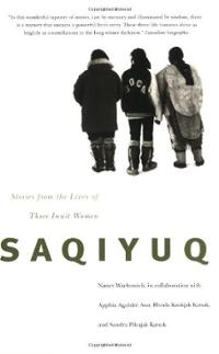 saqiyuq-stories-from-lives-three-inuit-women-apphia-agalakti-awa-paperback-cover-art.jpg
