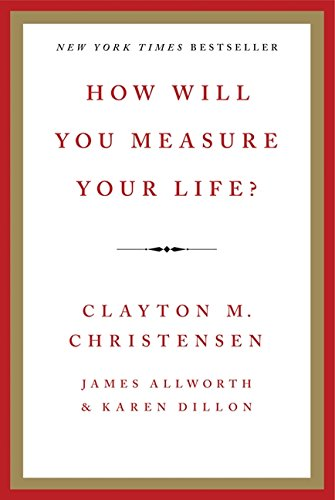 By Clayton M. Christensen, James Allworth, Karen Dillon