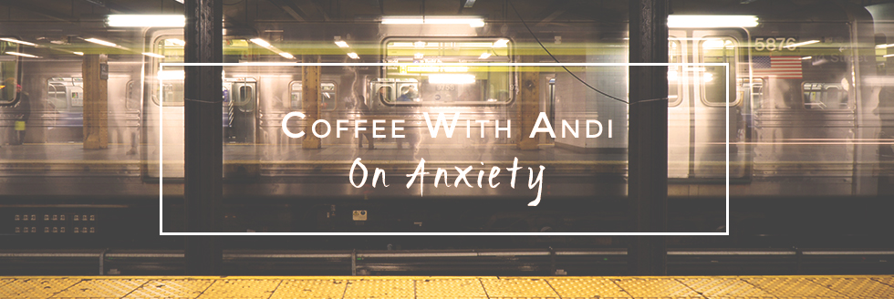 http://www.andiandrew.com/answers/on-dealing-with-anxiety