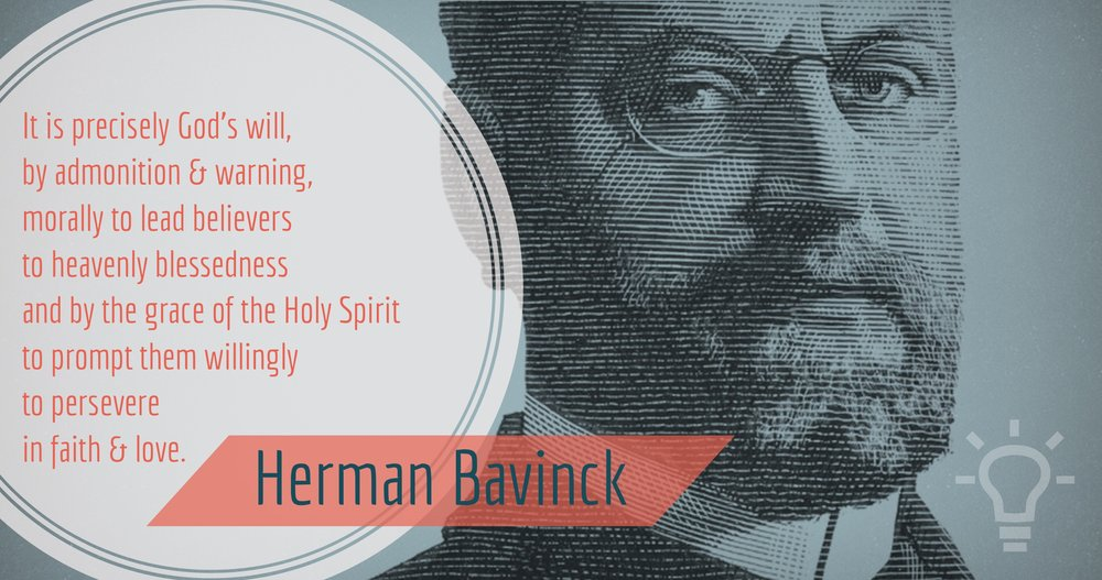 Bavinck: God threatens believers against falling away in order to preserve them in willing perseverance