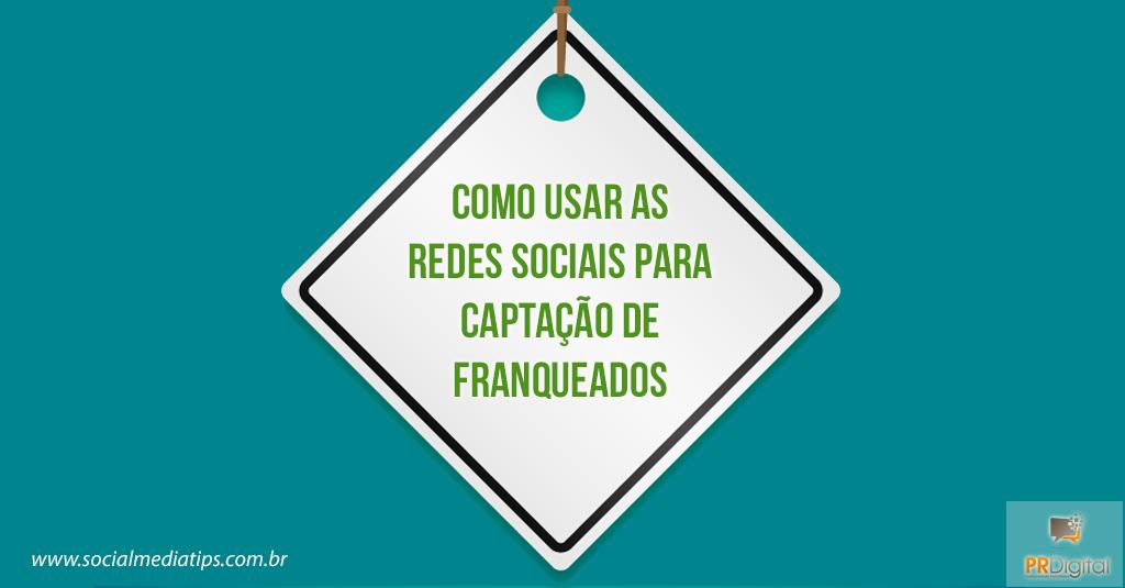 como_usar_as_redes_sociais_para_captacao_de_franqueados