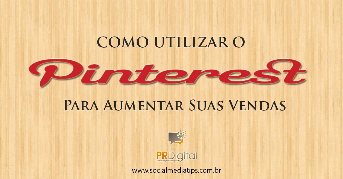 Pinterest para aumentar suas vendas