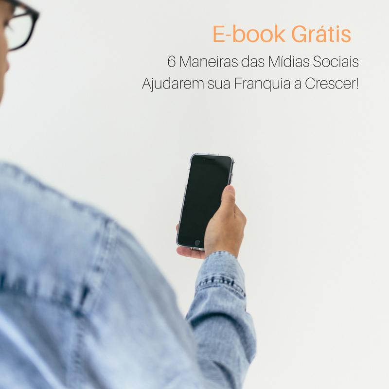 e-book grátis: 6 maneiras das mídias sociais ajudarem sua franquia a crescer!