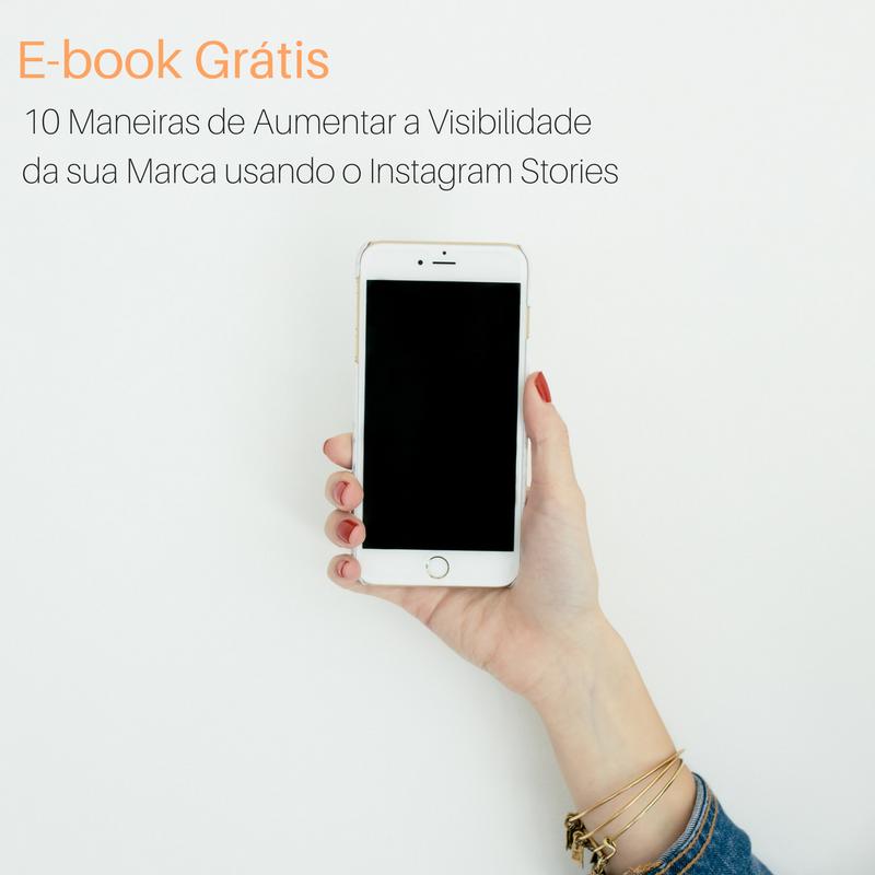 E-book grátis: 10 maneiras de aumentar sua visibilidade usando o instagram stories