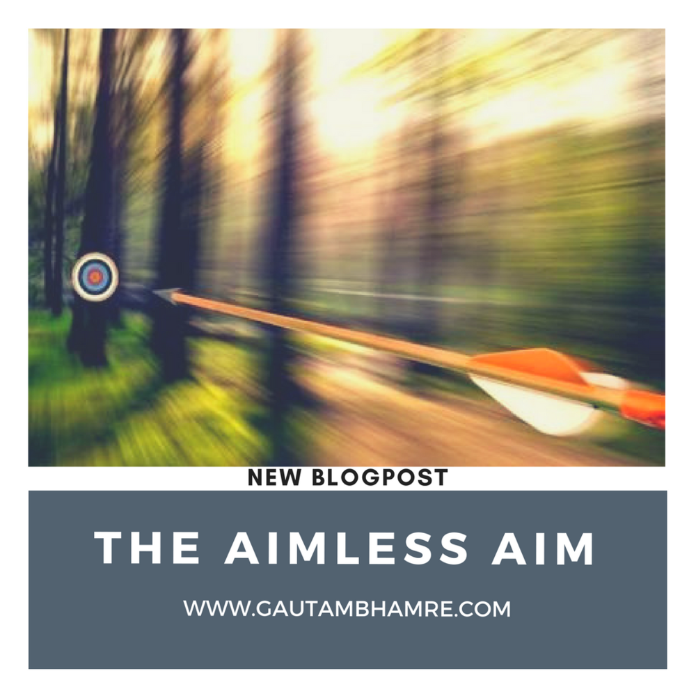 B29 : The Aimless Aim & trick to achieve it now – Gautam Bhamre