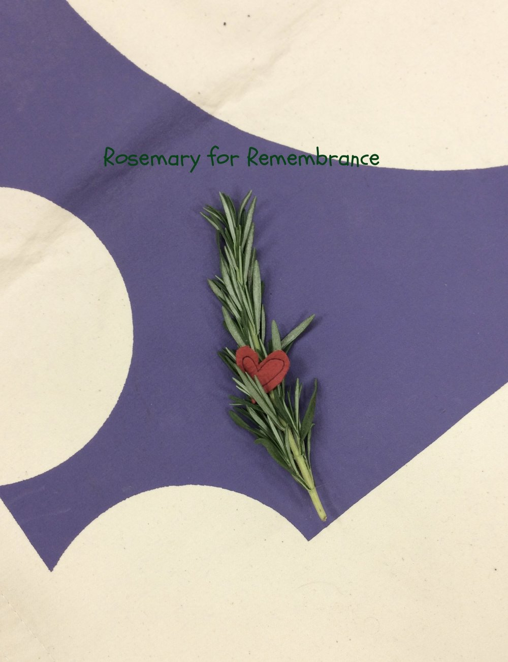 Rosemary for Remembrance.