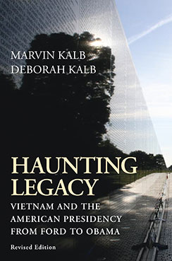 For information on Haunting Legacy: Vietnam and the American Presidency from Ford to Obama, click here.