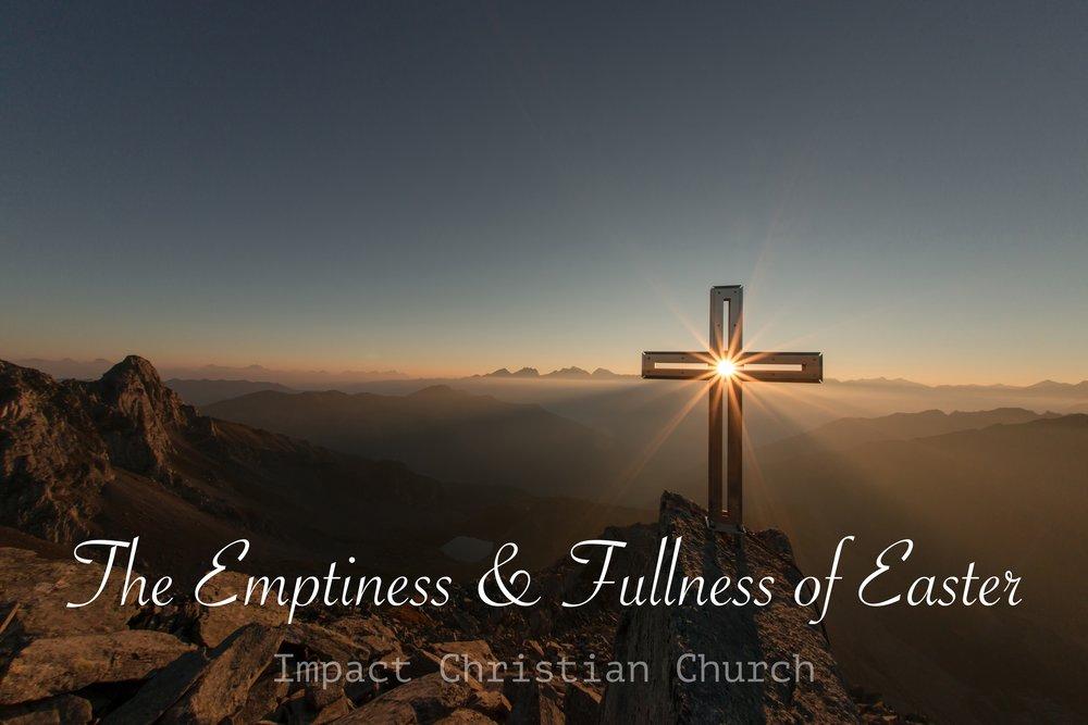 EmptinessFullnessOfEaster.jpg