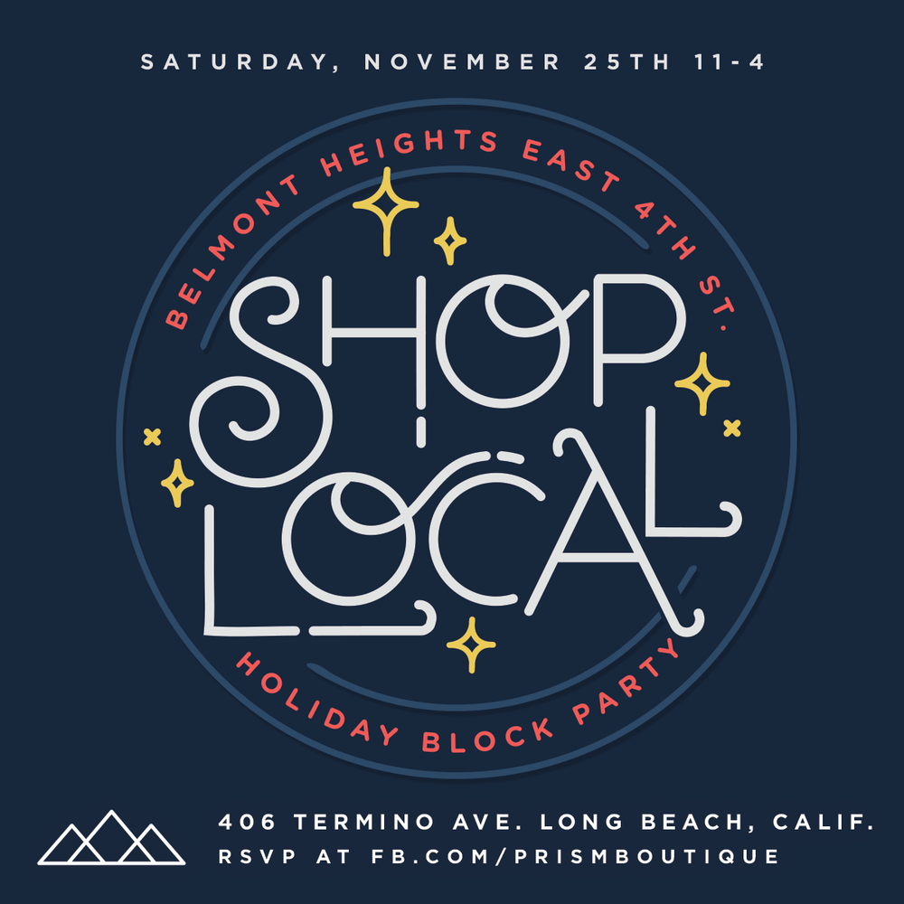 B   elmont Heights Shop Local   Holiday Block Party  East 4th St. B/T Termino and Grand Long Beach, CA 90814  11 AM - 4 PM  November 25 2017