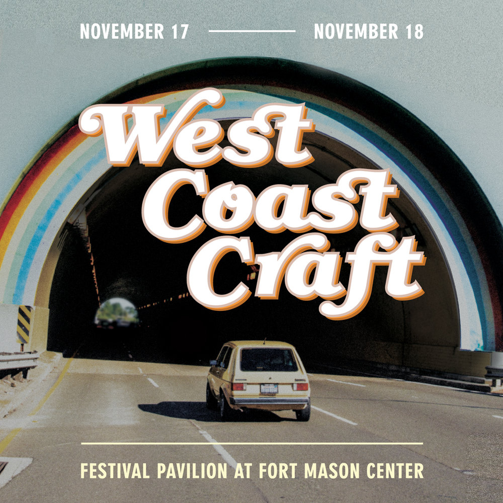 West Coast Craft   Winter Design Show  Fort Mason Center San Fransisco, CA  November 17-18 2018