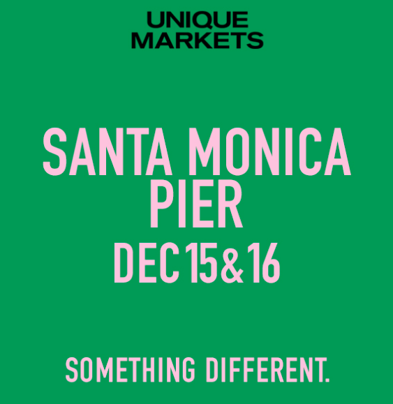 Unique Markets   Holiday Market  Santa Monica Pier Santa Monica, CA  December 15-16 2018