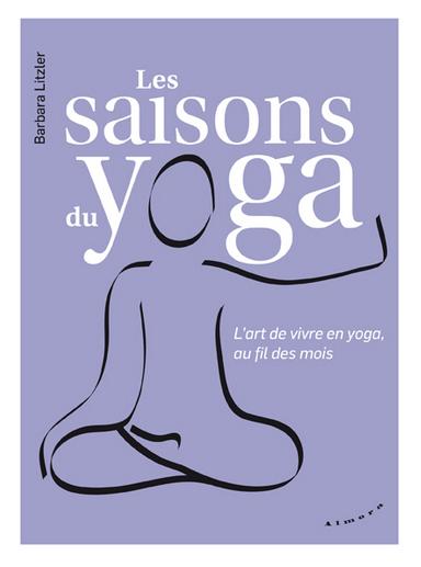 Les saisons du Yoga   Barbara Lintzer 2013