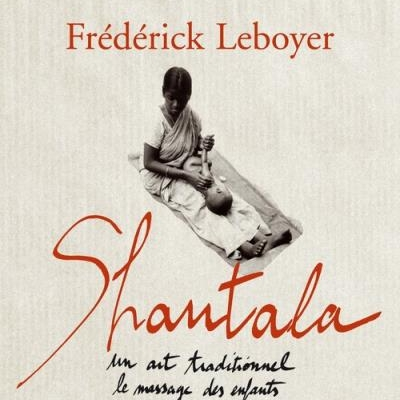 Shantala - un art traditionnel   Frederic Leboyer