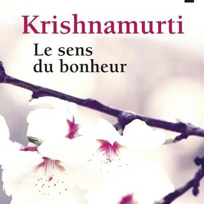 Le sens du bonheur   Krishnamurti