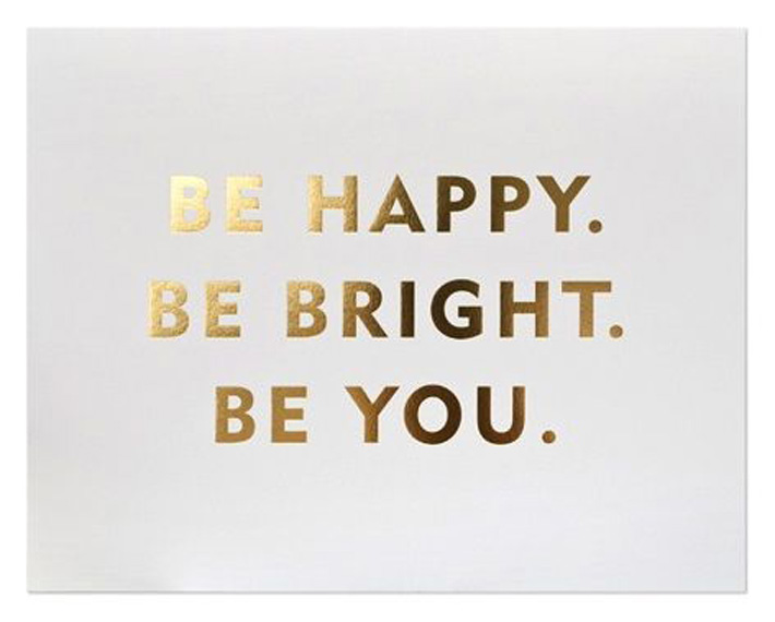 Be-happy-be-bright-be-you.jpg